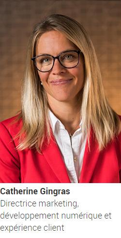 GINGRAS Catherine, directrice marketing, développement numérique et expérience client