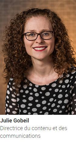 GOBEIL Julie, directrice du contenu et des communications