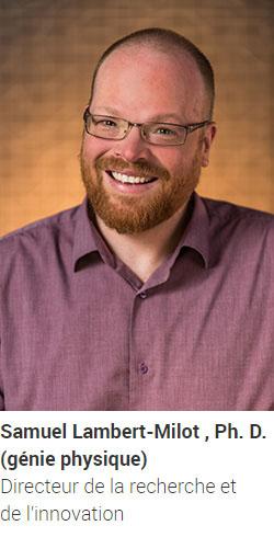 LAMBERT-MILOT Samuel, Ph. D. (génie physique), directeur de la recherche et de l'innovation